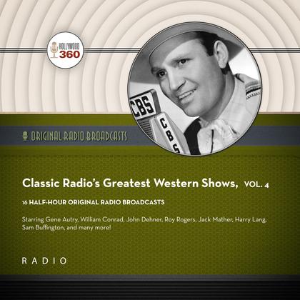 Classic Radio's Greatest Western Shows, Vol. 4