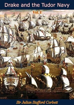 Drake and the Tudor Navy Vol. I