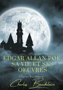 Edgar Poe, sa vie et ses oeuvres