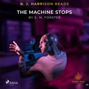 B. J. Harrison Reads The Machine Stops