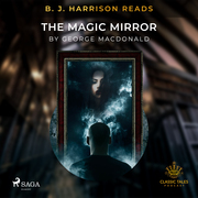 B. J. Harrison Reads The Magic Mirror