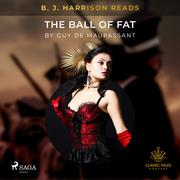 B. J. Harrison Reads The Ball of Fat