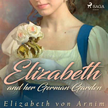 Elizabeth and her German Garden