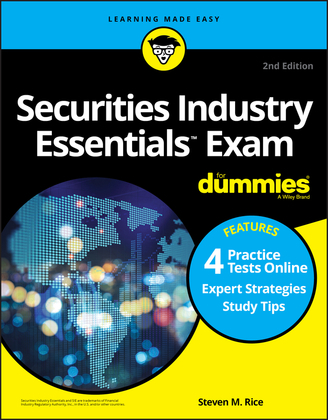 Securities Industry Essentials Exam For Dummies with Online Practice Tests