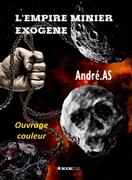 L'EMPIRE MINIER EXOGENE