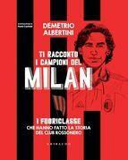 Ti racconto i campioni del Milan