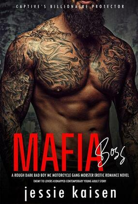MAFIA BOSS – A Rough Dark Bad Boy MC Motorcycle Gang Mobster Erotic Romance Novel