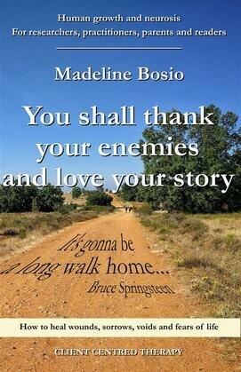 YOU SHALL THANK YOUR ENEMIES AND LOVE YOUR STORY
