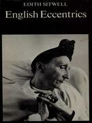 English Eccentrics: a Gallery of Weird and Wonderful Men and Women