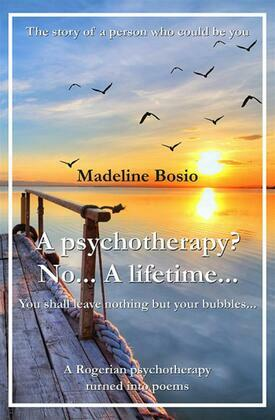 A psychotherapy? No... A Lifetime...