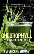 Chlorophyll - Green is Healthy