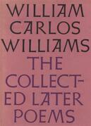 The Collected Later Poems of William Carlos Williams