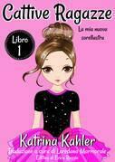 Cattive ragazze - Libro 1: La mia nuova sorellastra
