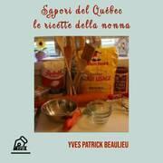 Sapori del Québec: le ricette della nonna
