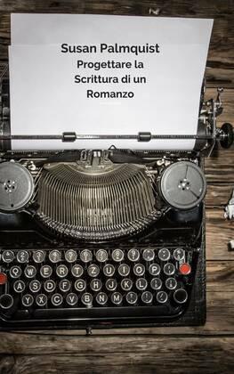 Progettare la Scrittura di un Romanzo