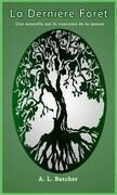 La dernière Forêt
