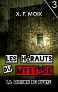 Les Hérauts du Mystère. La Maison de Pierre