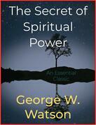 The Secret of Spiritual Power