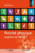 Activité physique: supplice ou délice?