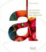 La culture biologique des légumes, 2e édition