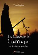 La noirceur de Carcajou