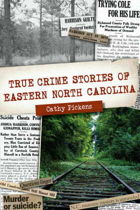 True Crime Stories of Eastern North Carolina