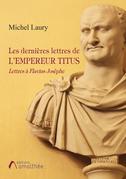 Les dernières lettres de l'empereur Titus