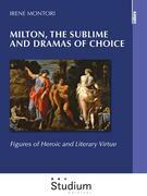 Milton, the sublime and dramas of choice