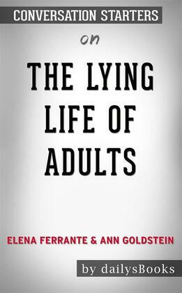 The Lying Life of Adults by Elena Ferrante and Ann Goldstein: Conversation Starters
