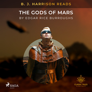B. J. Harrison Reads The Gods of Mars