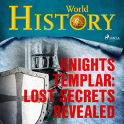 Knights Templar: Lost Secrets Revealed