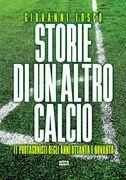 Storie di un altro calcio