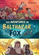 Les aventures de Balthazar Fox (compilation de trois tomes)