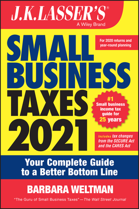 J.K. Lasser's Small Business Taxes 2021