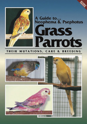 A Guide to Neophema and Neopsephotus Genera and their Mutations, Revised Edition