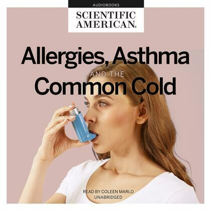 Allergies, Asthma, and the Common Cold