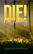Die! Not Likely