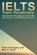 IELTS Topic Vocabulary: Essential Vocabulary for the Speaking and Writing Exams