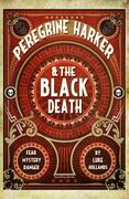 Peregrine Harker & the Black Death