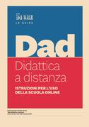 DAD. Didattica a distanza - Istruzioni per l'uso della scuola online