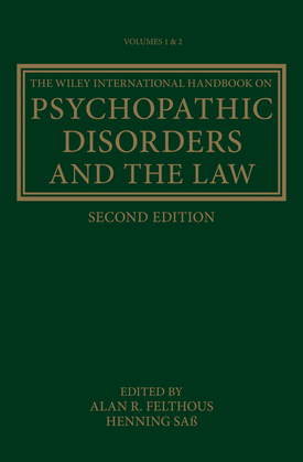 The Wiley International Handbook on Psychopathic Disorders and the Law