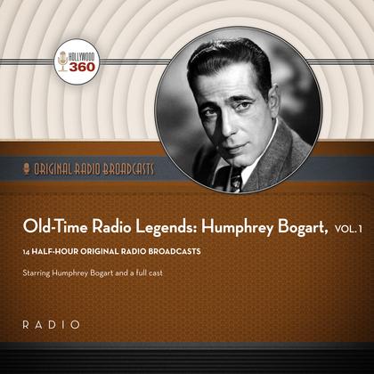Old-Time Radio Legends, Vol. 1: Humphrey Bogart