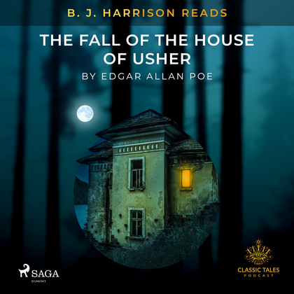 B. J. Harrison Reads The Fall of the House of Usher