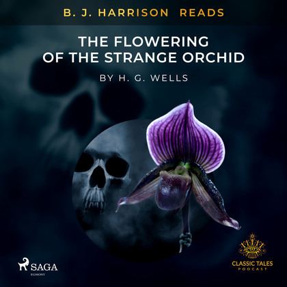 B. J. Harrison Reads The Flowering of the Strange Orchid