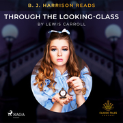 B. J. Harrison Reads Through the Looking-Glass