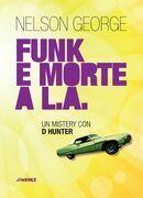 Funk e morte a L.A.