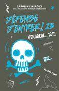 Défense d'entrer ! 13 - Vendredi 13