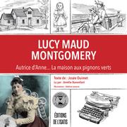 Lucy Maud Montgomery, écrivaine