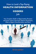 How to Land a Top-Paying Health information coders Job: Your Complete Guide to Opportunities, Resumes and Cover Letters, Interviews, Salaries, Promoti