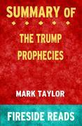 The Trump Prophecies by Mark Taylor: Summary by Fireside Reads